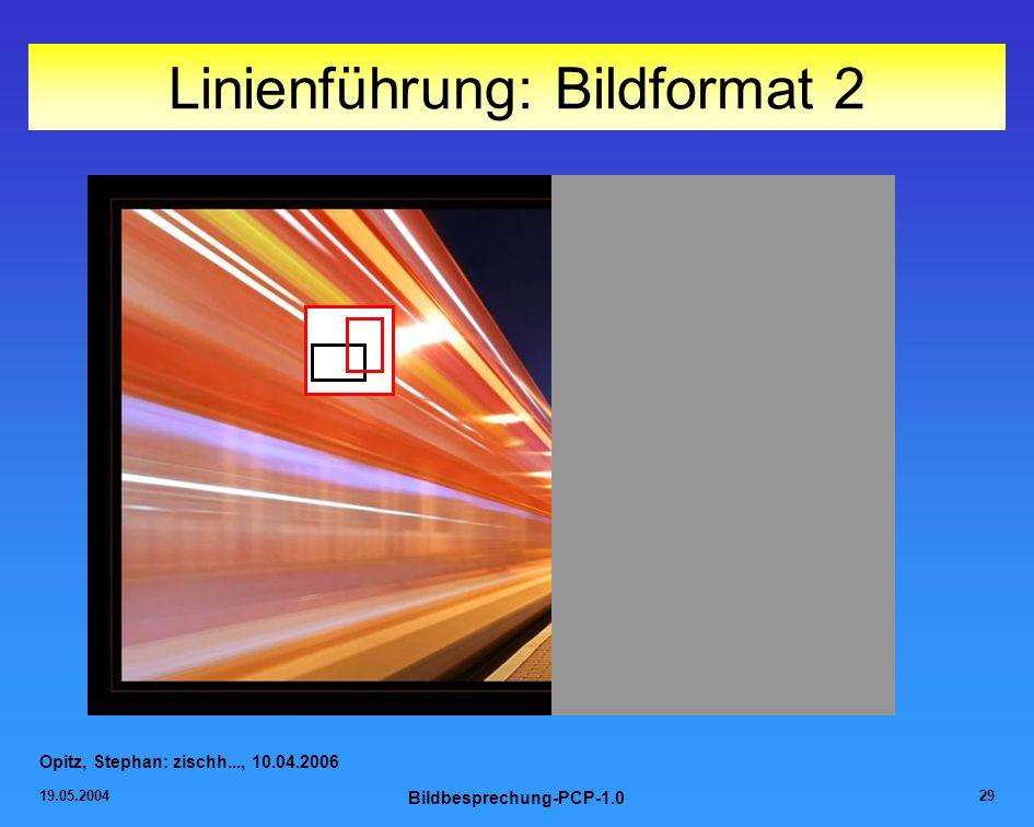 19.05.2004 Bildbesprechung-PCP-1.0 29 Linienführung: Bildformat 2 Opitz, Stephan: zischh..., 10.04.2006
