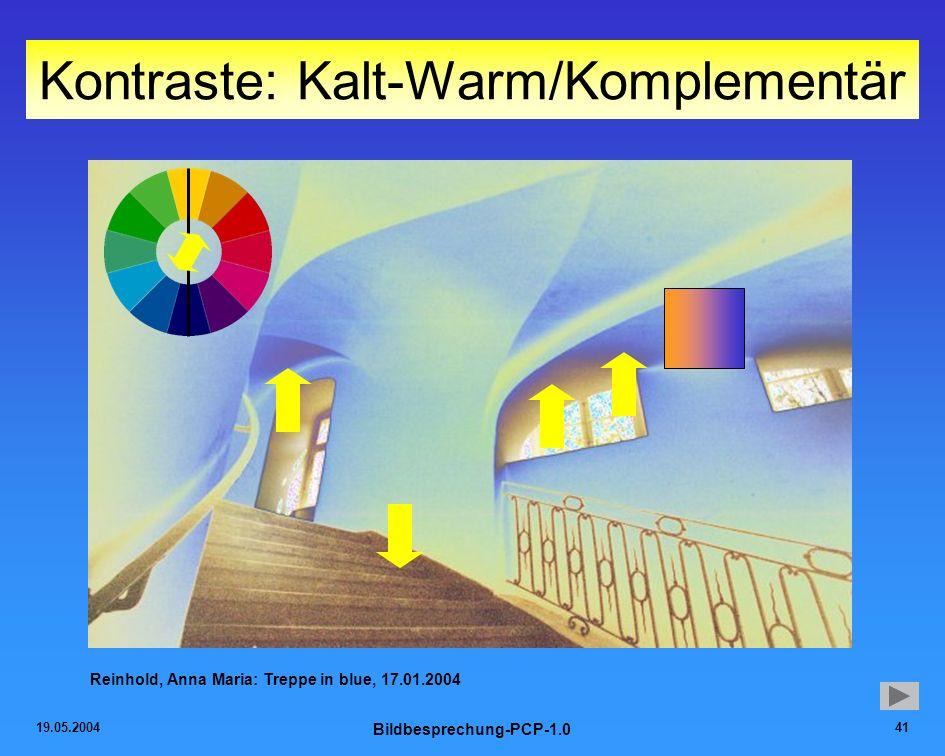 19.05.2004 Bildbesprechung-PCP-1.0 41 Kontraste: Kalt-Warm/Komplementär Reinhold, Anna Maria: Treppe in blue, 17.01.2004