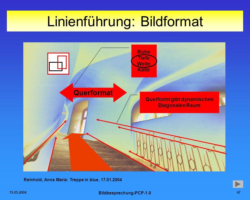 19.05.2004 Bildbesprechung-PCP-1.0 47 Linienführung: Bildformat Reinhold, Anna Maria: Treppe in blue, 17.01.2004 Querformat Ruhe Tiefe Weite Kälte Que