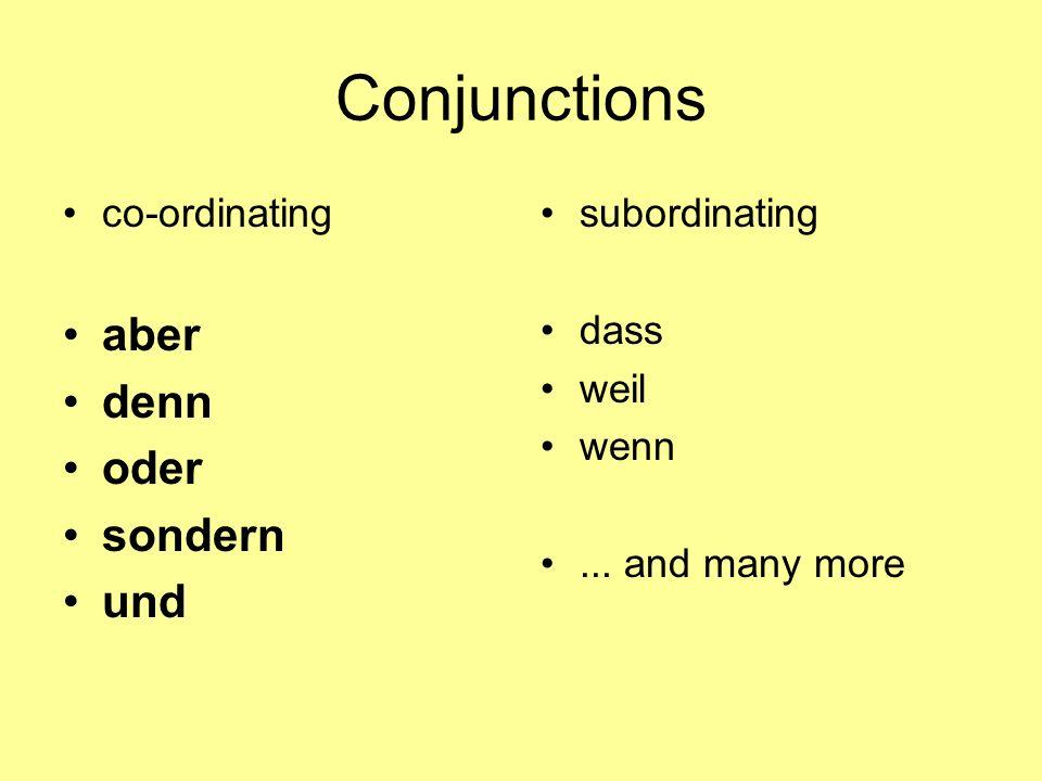 Conjunctions co-ordinating aber denn oder sondern und subordinating dass weil wenn... and many more