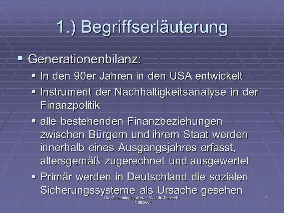 Vielen Dank für eure Aufmerksamkeit ! 14Die Generationenbilanz - Ricardo Teichert - 01.09.2008