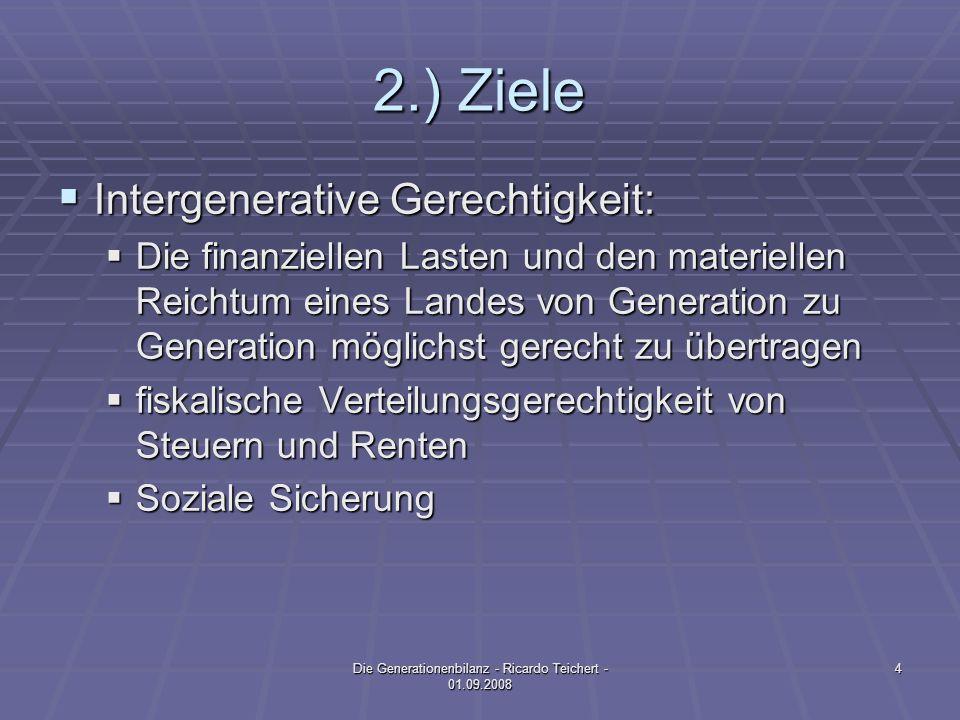 3.) Methodik der Generationenbilanz Die Generationenbilanz - Ricardo Teichert - 01.09.2008 5