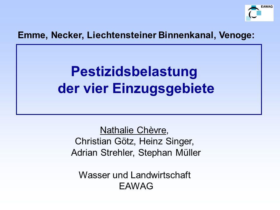 Emme, Necker, Liechtensteiner Binnenkanal, Venoge: Pestizidsbelastung der vier Einzugsgebiete Nathalie Chèvre, Christian Götz, Heinz Singer, Adrian St