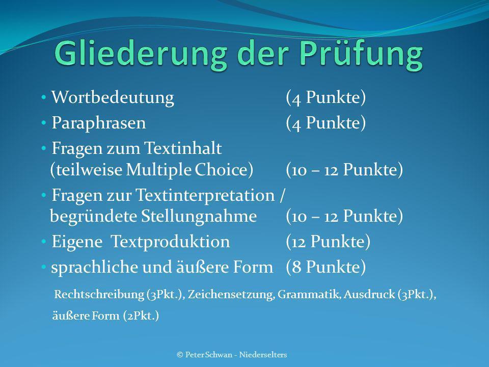 Wortbedeutung(4 Punkte) Paraphrasen(4 Punkte) Fragen zum Textinhalt (teilweise Multiple Choice)(10 – 12 Punkte) Fragen zur Textinterpretation / begrün