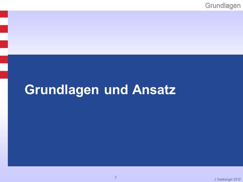 3Grundlagen J.Seeberger 2012 Grundlagen und Ansatz