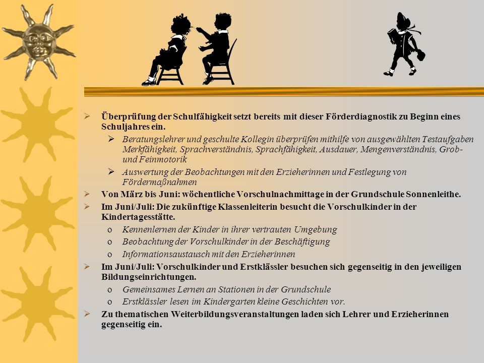 Kindertagesstätte Jährlich wird der Kooperationsvertrag erneuert und dabei überprüft. oBewährtes wird beibehalten, neue Vorhaben besprochen und in den