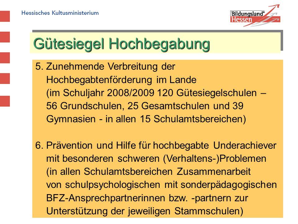 Gütesiegel Hochbegabung 5. Zunehmende Verbreitung der Hochbegabtenförderung im Lande (im Schuljahr 2008/2009 120 Gütesiegelschulen – 56 Grundschulen,