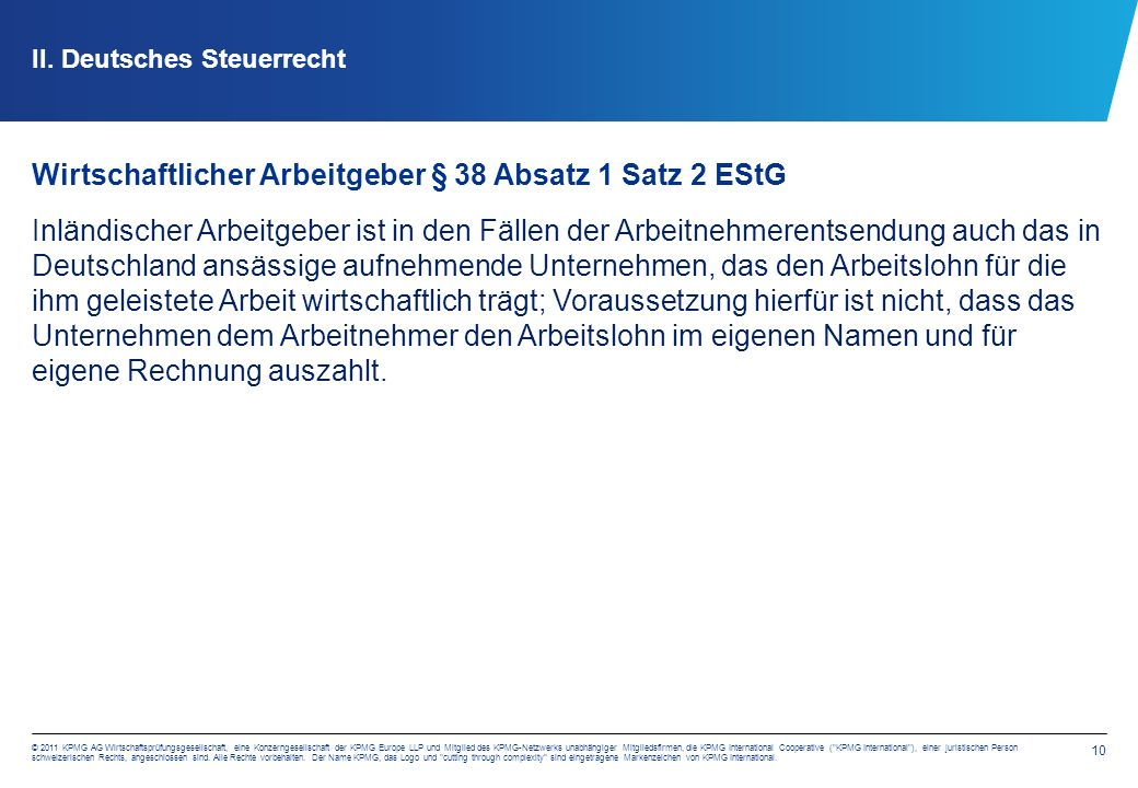 10 © 2011 KPMG AG Wirtschaftsprüfungsgesellschaft, eine Konzerngesellschaft der KPMG Europe LLP und Mitglied des KPMG-Netzwerks unabhängiger Mitgliedsfirmen, die KPMG International Cooperative ( KPMG International ), einer juristischen Person schweizerischen Rechts, angeschlossen sind.