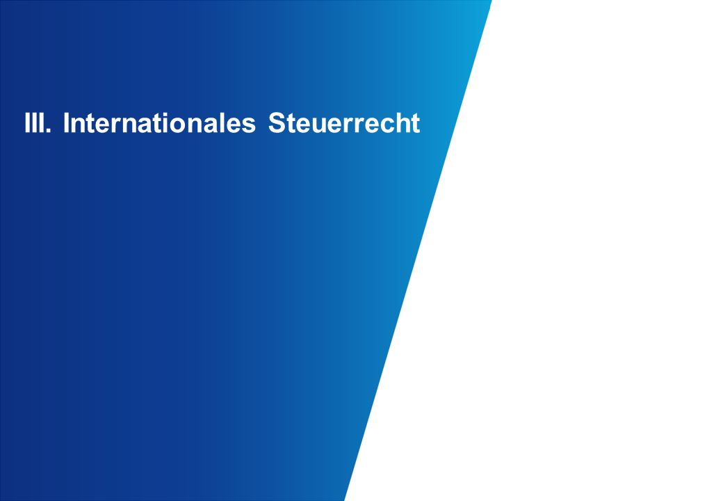 III. Internationales Steuerrecht