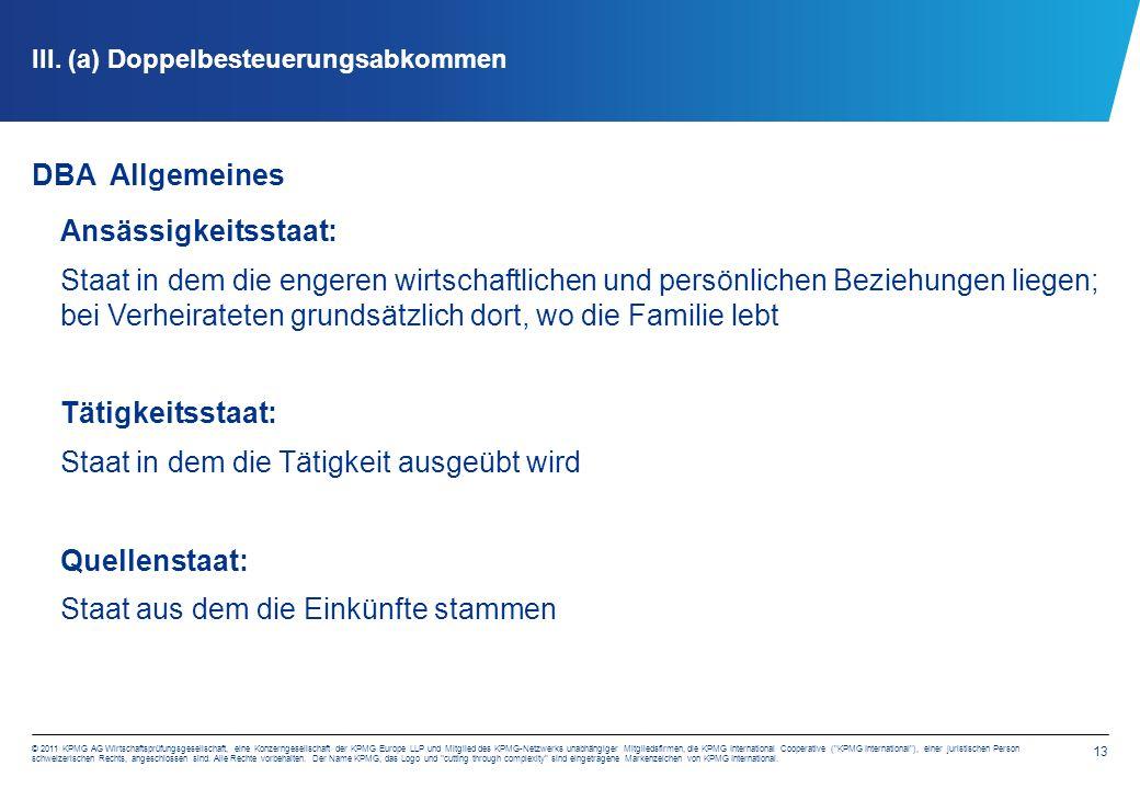 13 © 2011 KPMG AG Wirtschaftsprüfungsgesellschaft, eine Konzerngesellschaft der KPMG Europe LLP und Mitglied des KPMG-Netzwerks unabhängiger Mitgliedsfirmen, die KPMG International Cooperative ( KPMG International ), einer juristischen Person schweizerischen Rechts, angeschlossen sind.