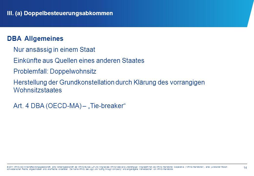 14 © 2011 KPMG AG Wirtschaftsprüfungsgesellschaft, eine Konzerngesellschaft der KPMG Europe LLP und Mitglied des KPMG-Netzwerks unabhängiger Mitgliedsfirmen, die KPMG International Cooperative ( KPMG International ), einer juristischen Person schweizerischen Rechts, angeschlossen sind.