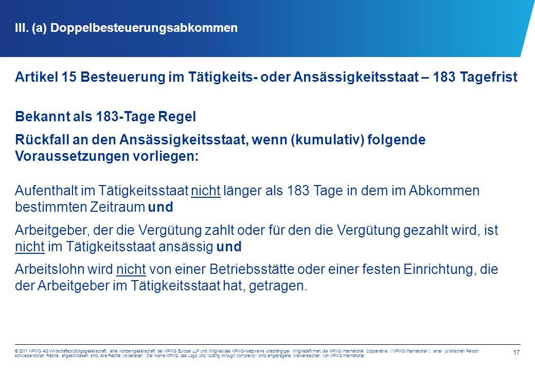 17 © 2011 KPMG AG Wirtschaftsprüfungsgesellschaft, eine Konzerngesellschaft der KPMG Europe LLP und Mitglied des KPMG-Netzwerks unabhängiger Mitgliedsfirmen, die KPMG International Cooperative ( KPMG International ), einer juristischen Person schweizerischen Rechts, angeschlossen sind.