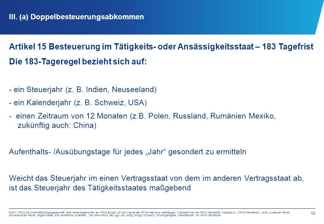 18 © 2011 KPMG AG Wirtschaftsprüfungsgesellschaft, eine Konzerngesellschaft der KPMG Europe LLP und Mitglied des KPMG-Netzwerks unabhängiger Mitglieds