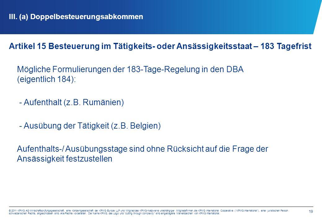 19 © 2011 KPMG AG Wirtschaftsprüfungsgesellschaft, eine Konzerngesellschaft der KPMG Europe LLP und Mitglied des KPMG-Netzwerks unabhängiger Mitgliedsfirmen, die KPMG International Cooperative ( KPMG International ), einer juristischen Person schweizerischen Rechts, angeschlossen sind.