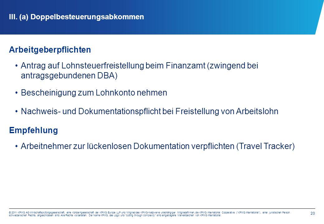 20 © 2011 KPMG AG Wirtschaftsprüfungsgesellschaft, eine Konzerngesellschaft der KPMG Europe LLP und Mitglied des KPMG-Netzwerks unabhängiger Mitgliedsfirmen, die KPMG International Cooperative ( KPMG International ), einer juristischen Person schweizerischen Rechts, angeschlossen sind.