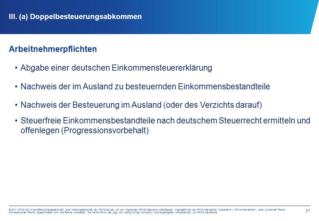 21 © 2011 KPMG AG Wirtschaftsprüfungsgesellschaft, eine Konzerngesellschaft der KPMG Europe LLP und Mitglied des KPMG-Netzwerks unabhängiger Mitgliedsfirmen, die KPMG International Cooperative ( KPMG International ), einer juristischen Person schweizerischen Rechts, angeschlossen sind.