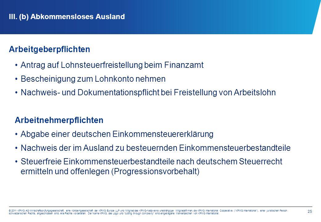 25 © 2011 KPMG AG Wirtschaftsprüfungsgesellschaft, eine Konzerngesellschaft der KPMG Europe LLP und Mitglied des KPMG-Netzwerks unabhängiger Mitgliedsfirmen, die KPMG International Cooperative ( KPMG International ), einer juristischen Person schweizerischen Rechts, angeschlossen sind.
