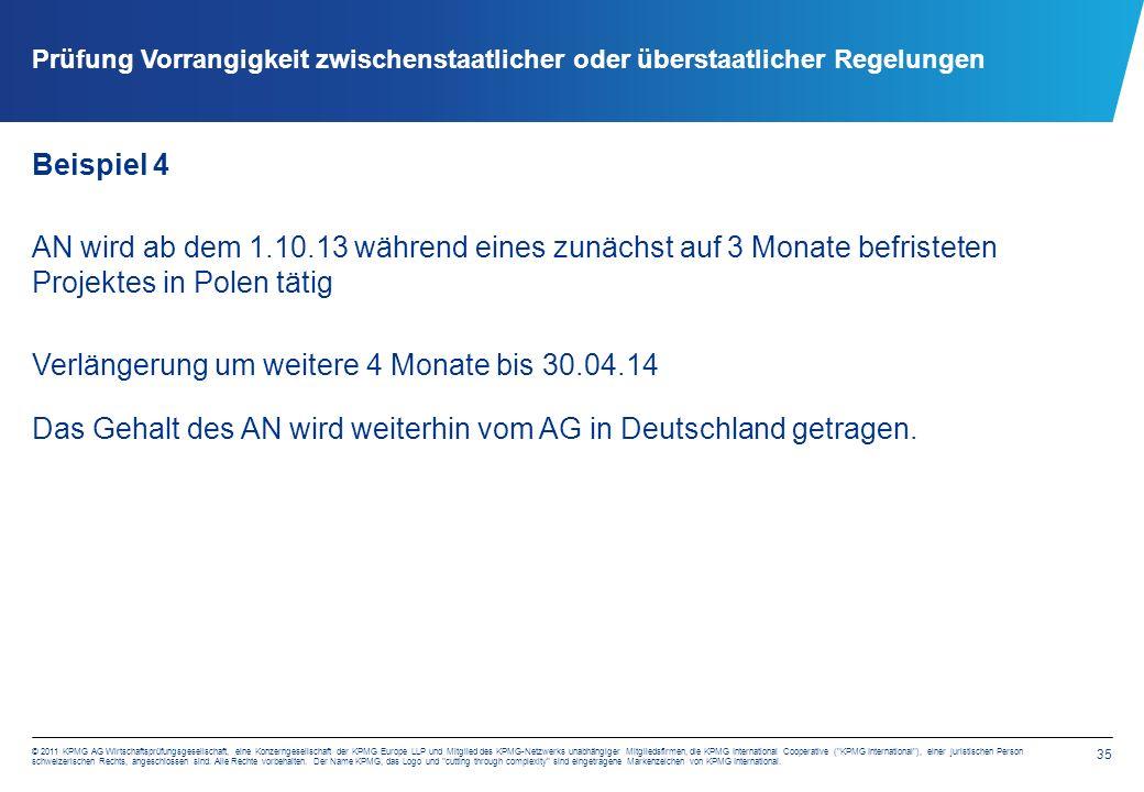 35 © 2011 KPMG AG Wirtschaftsprüfungsgesellschaft, eine Konzerngesellschaft der KPMG Europe LLP und Mitglied des KPMG-Netzwerks unabhängiger Mitglieds
