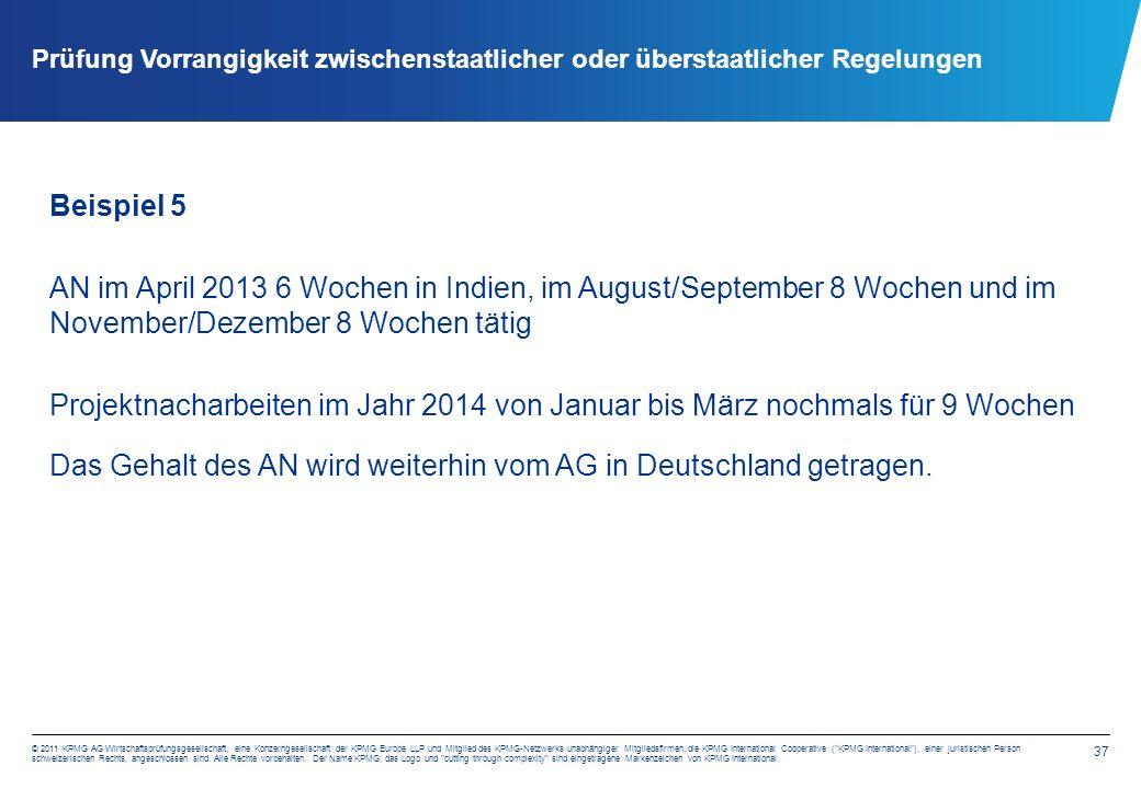 37 © 2011 KPMG AG Wirtschaftsprüfungsgesellschaft, eine Konzerngesellschaft der KPMG Europe LLP und Mitglied des KPMG-Netzwerks unabhängiger Mitglieds