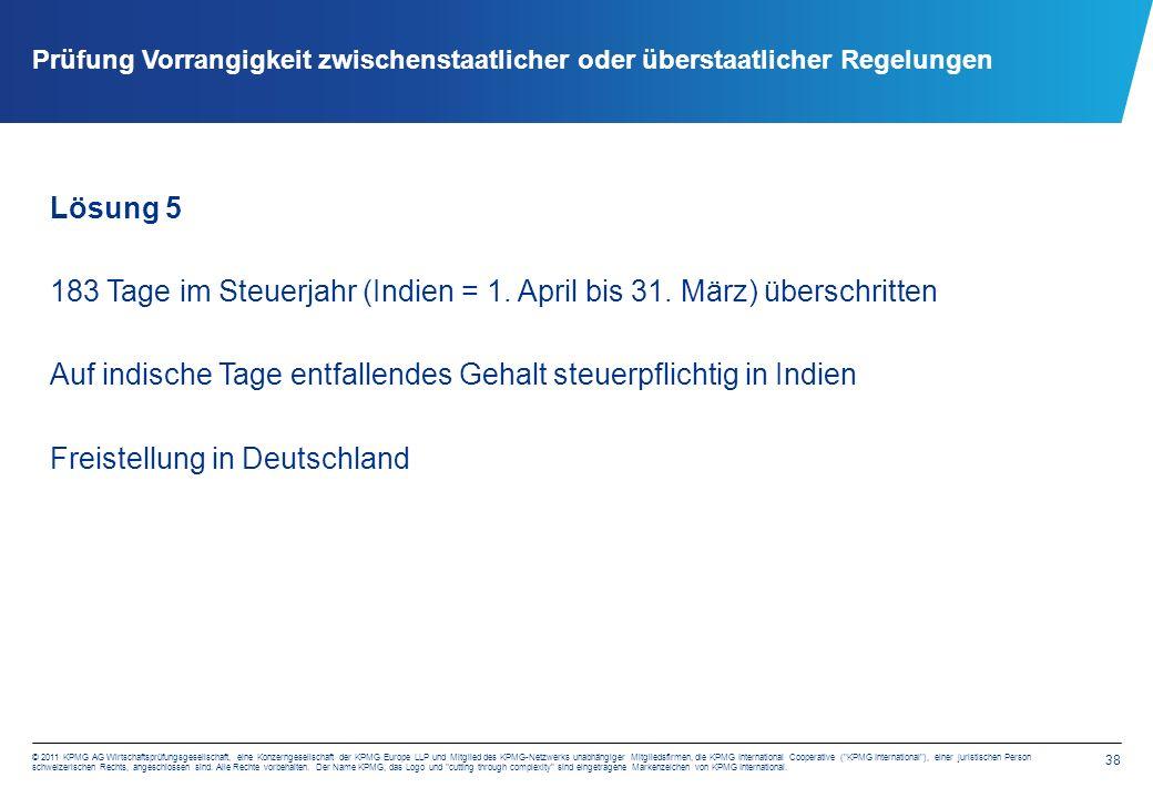 38 © 2011 KPMG AG Wirtschaftsprüfungsgesellschaft, eine Konzerngesellschaft der KPMG Europe LLP und Mitglied des KPMG-Netzwerks unabhängiger Mitglieds