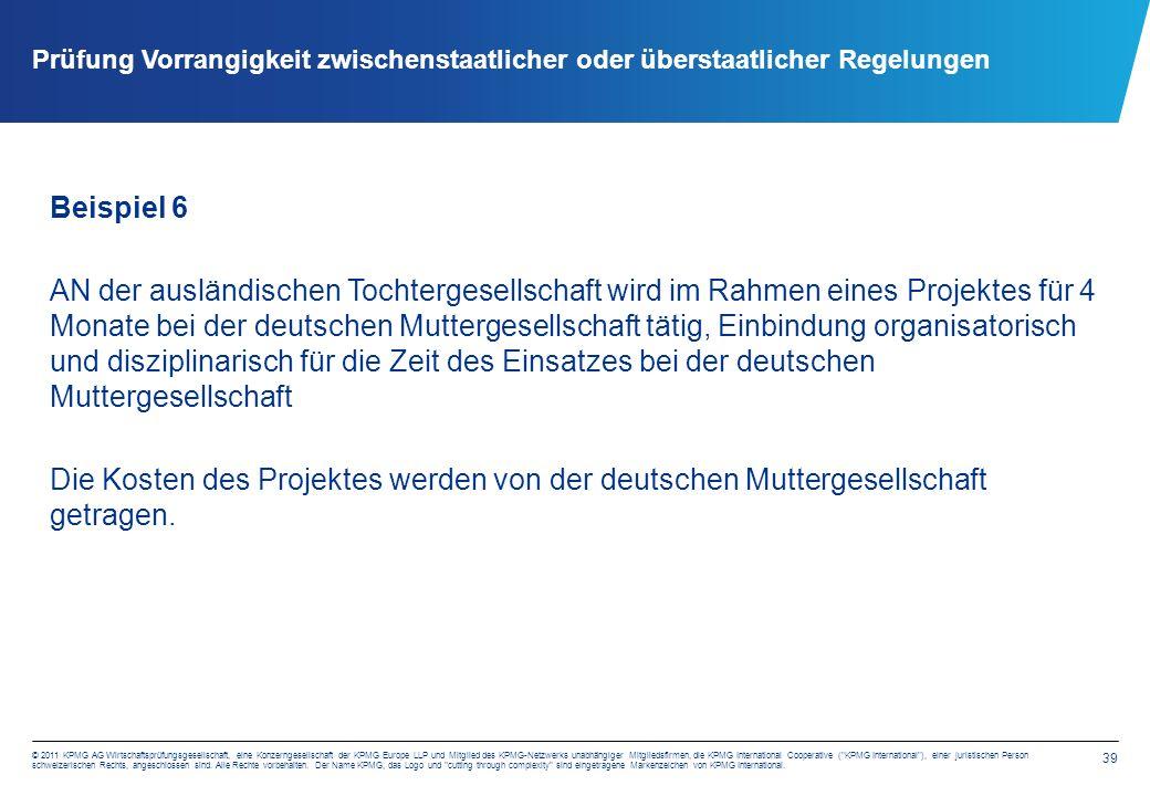 39 © 2011 KPMG AG Wirtschaftsprüfungsgesellschaft, eine Konzerngesellschaft der KPMG Europe LLP und Mitglied des KPMG-Netzwerks unabhängiger Mitgliedsfirmen, die KPMG International Cooperative ( KPMG International ), einer juristischen Person schweizerischen Rechts, angeschlossen sind.