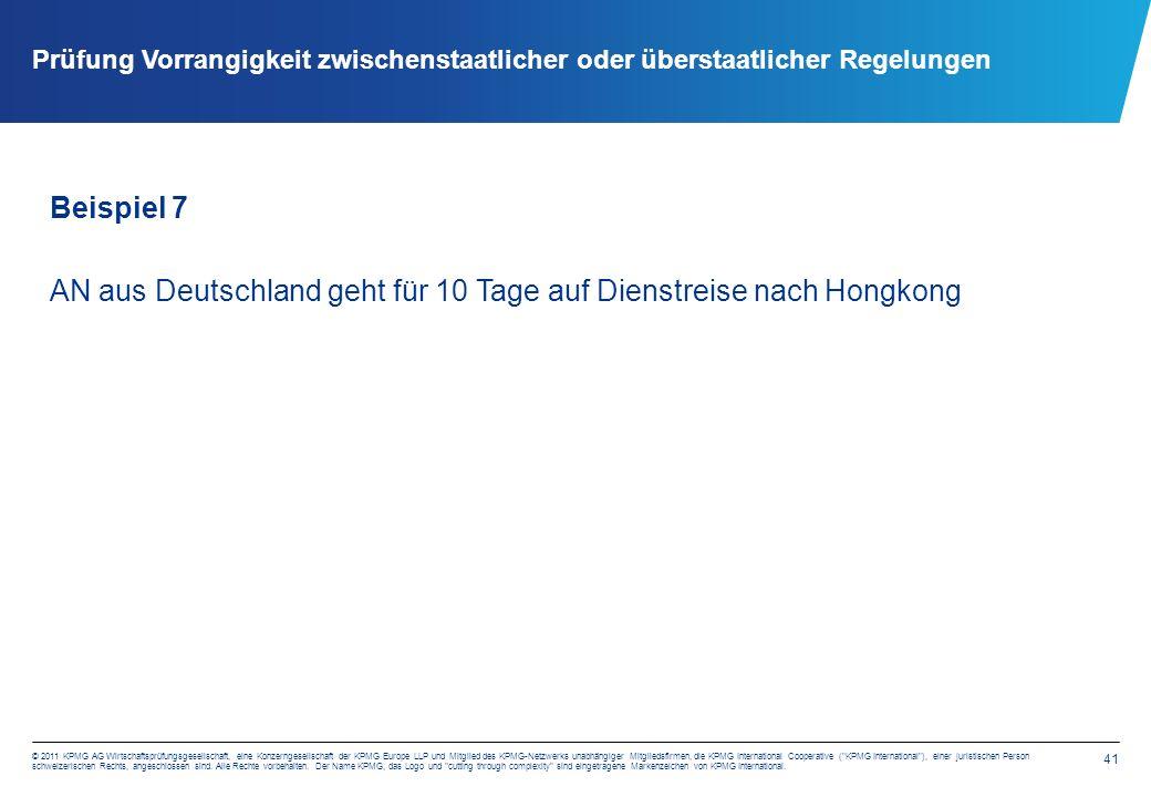 41 © 2011 KPMG AG Wirtschaftsprüfungsgesellschaft, eine Konzerngesellschaft der KPMG Europe LLP und Mitglied des KPMG-Netzwerks unabhängiger Mitgliedsfirmen, die KPMG International Cooperative ( KPMG International ), einer juristischen Person schweizerischen Rechts, angeschlossen sind.