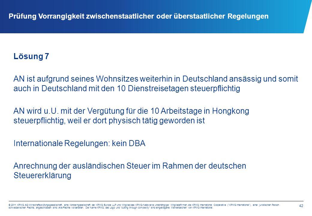42 © 2011 KPMG AG Wirtschaftsprüfungsgesellschaft, eine Konzerngesellschaft der KPMG Europe LLP und Mitglied des KPMG-Netzwerks unabhängiger Mitgliedsfirmen, die KPMG International Cooperative ( KPMG International ), einer juristischen Person schweizerischen Rechts, angeschlossen sind.