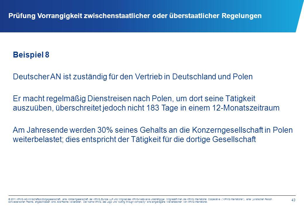 43 © 2011 KPMG AG Wirtschaftsprüfungsgesellschaft, eine Konzerngesellschaft der KPMG Europe LLP und Mitglied des KPMG-Netzwerks unabhängiger Mitgliedsfirmen, die KPMG International Cooperative ( KPMG International ), einer juristischen Person schweizerischen Rechts, angeschlossen sind.