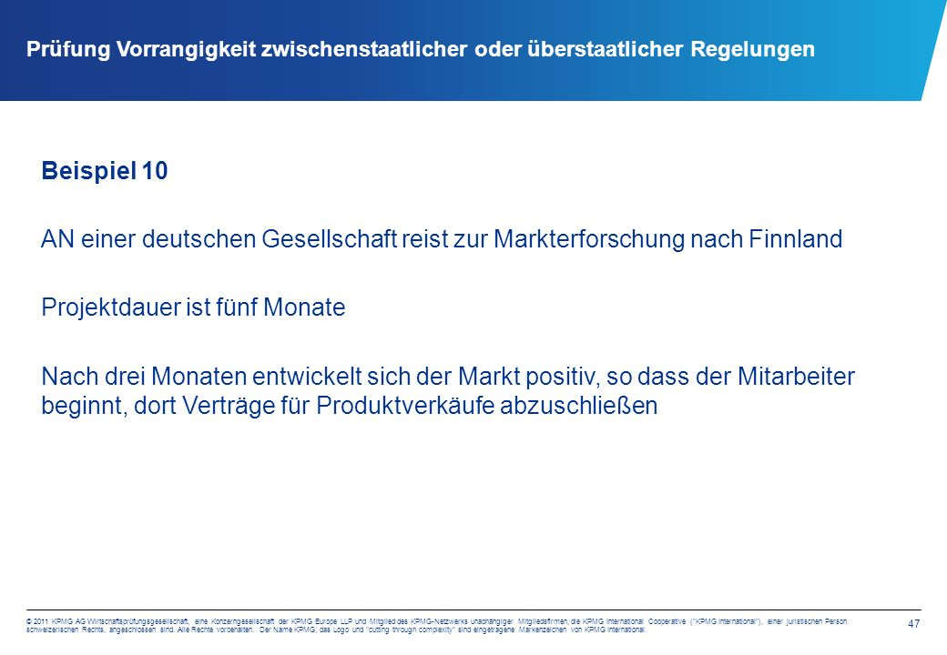 47 © 2011 KPMG AG Wirtschaftsprüfungsgesellschaft, eine Konzerngesellschaft der KPMG Europe LLP und Mitglied des KPMG-Netzwerks unabhängiger Mitglieds