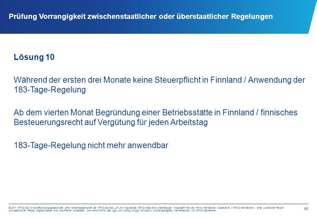 48 © 2011 KPMG AG Wirtschaftsprüfungsgesellschaft, eine Konzerngesellschaft der KPMG Europe LLP und Mitglied des KPMG-Netzwerks unabhängiger Mitglieds