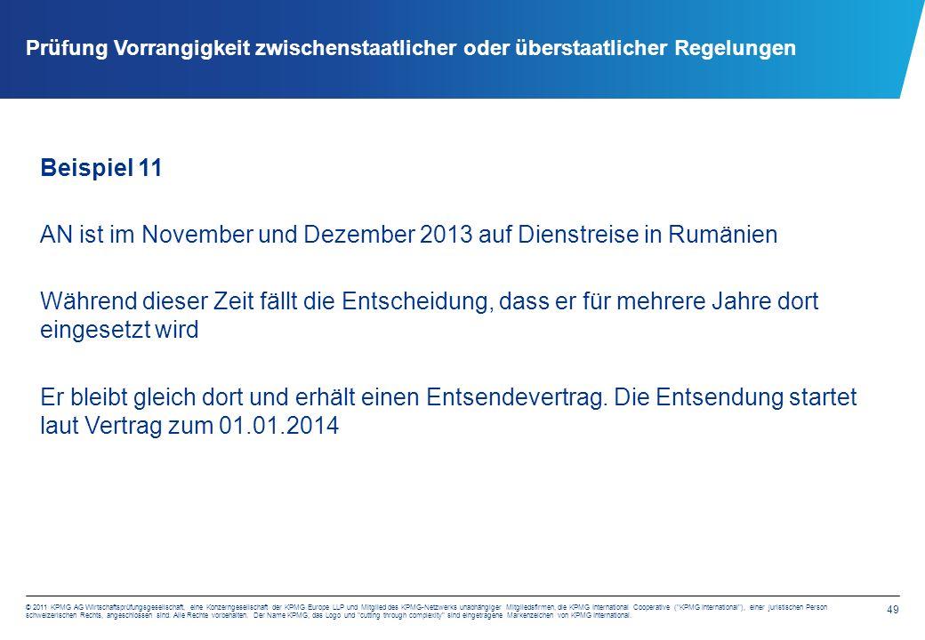 49 © 2011 KPMG AG Wirtschaftsprüfungsgesellschaft, eine Konzerngesellschaft der KPMG Europe LLP und Mitglied des KPMG-Netzwerks unabhängiger Mitgliedsfirmen, die KPMG International Cooperative ( KPMG International ), einer juristischen Person schweizerischen Rechts, angeschlossen sind.