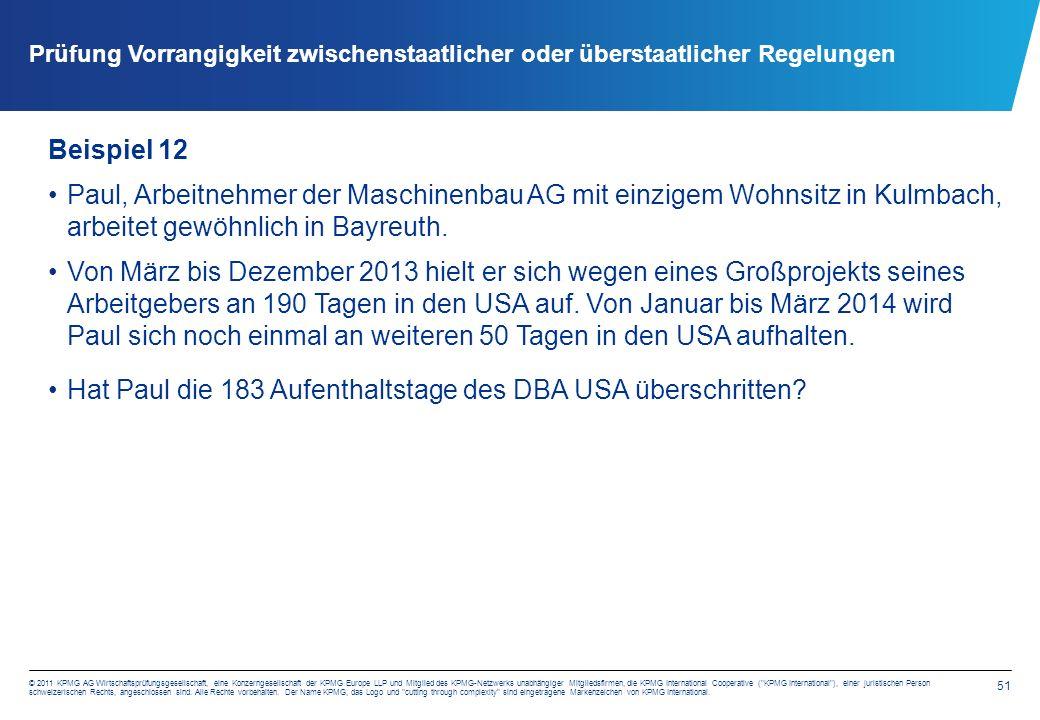 51 © 2011 KPMG AG Wirtschaftsprüfungsgesellschaft, eine Konzerngesellschaft der KPMG Europe LLP und Mitglied des KPMG-Netzwerks unabhängiger Mitglieds