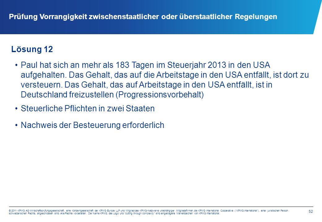 52 © 2011 KPMG AG Wirtschaftsprüfungsgesellschaft, eine Konzerngesellschaft der KPMG Europe LLP und Mitglied des KPMG-Netzwerks unabhängiger Mitglieds