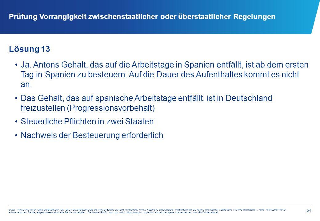 54 © 2011 KPMG AG Wirtschaftsprüfungsgesellschaft, eine Konzerngesellschaft der KPMG Europe LLP und Mitglied des KPMG-Netzwerks unabhängiger Mitgliedsfirmen, die KPMG International Cooperative ( KPMG International ), einer juristischen Person schweizerischen Rechts, angeschlossen sind.