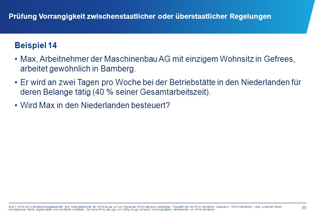 55 © 2011 KPMG AG Wirtschaftsprüfungsgesellschaft, eine Konzerngesellschaft der KPMG Europe LLP und Mitglied des KPMG-Netzwerks unabhängiger Mitglieds