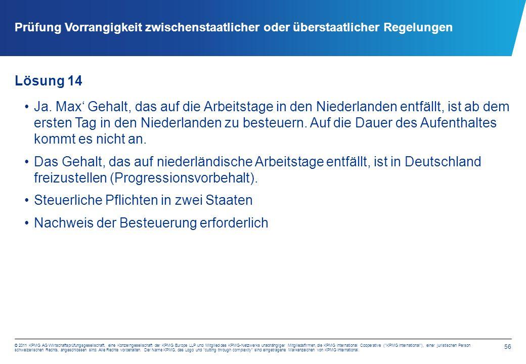 56 © 2011 KPMG AG Wirtschaftsprüfungsgesellschaft, eine Konzerngesellschaft der KPMG Europe LLP und Mitglied des KPMG-Netzwerks unabhängiger Mitglieds
