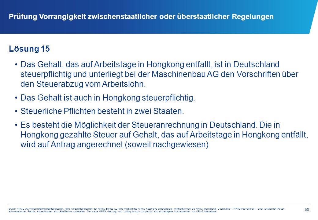 58 © 2011 KPMG AG Wirtschaftsprüfungsgesellschaft, eine Konzerngesellschaft der KPMG Europe LLP und Mitglied des KPMG-Netzwerks unabhängiger Mitglieds