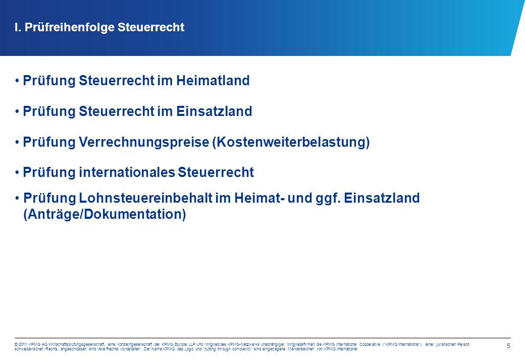 5 © 2011 KPMG AG Wirtschaftsprüfungsgesellschaft, eine Konzerngesellschaft der KPMG Europe LLP und Mitglied des KPMG-Netzwerks unabhängiger Mitgliedsfirmen, die KPMG International Cooperative ( KPMG International ), einer juristischen Person schweizerischen Rechts, angeschlossen sind.