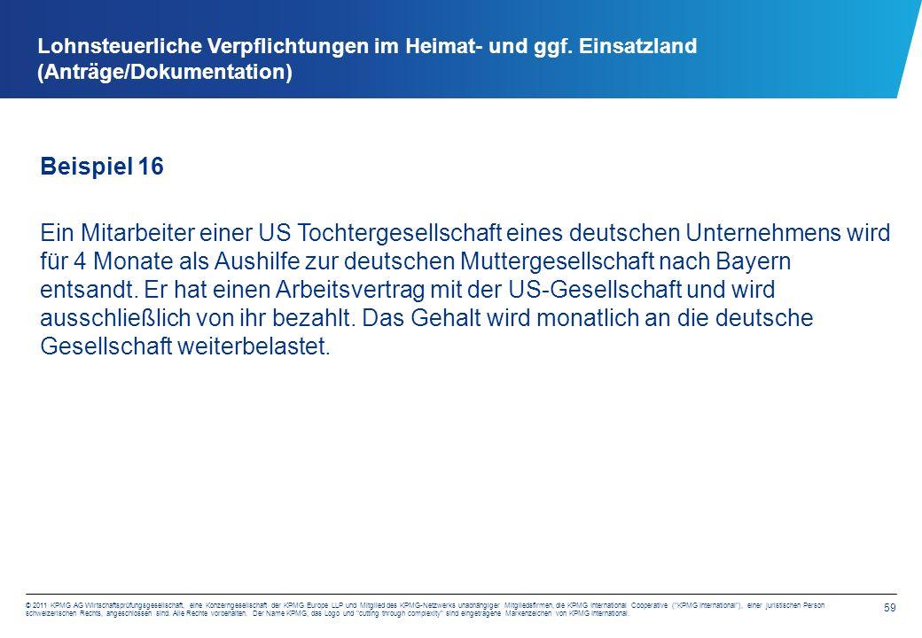 59 © 2011 KPMG AG Wirtschaftsprüfungsgesellschaft, eine Konzerngesellschaft der KPMG Europe LLP und Mitglied des KPMG-Netzwerks unabhängiger Mitglieds
