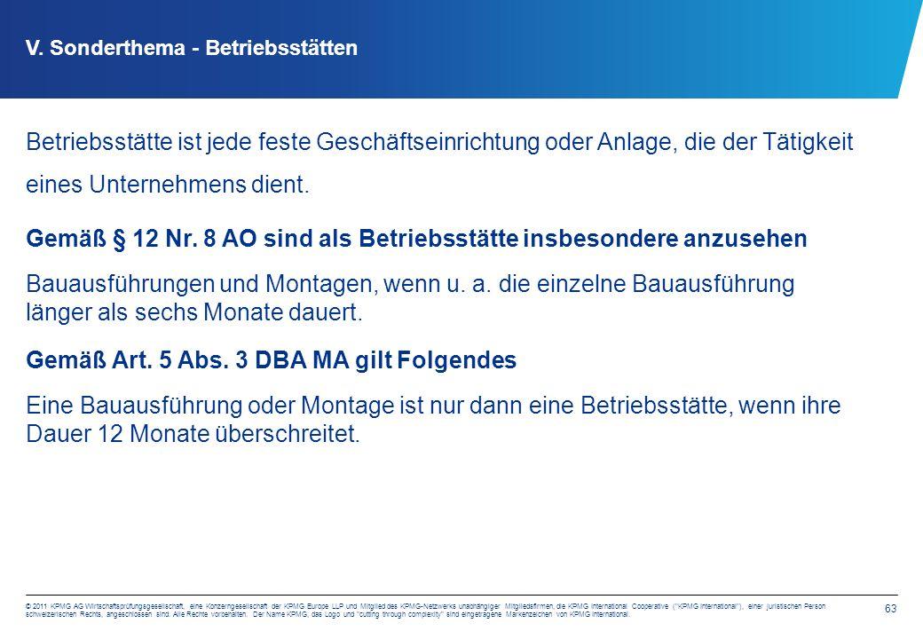 63 © 2011 KPMG AG Wirtschaftsprüfungsgesellschaft, eine Konzerngesellschaft der KPMG Europe LLP und Mitglied des KPMG-Netzwerks unabhängiger Mitgliedsfirmen, die KPMG International Cooperative ( KPMG International ), einer juristischen Person schweizerischen Rechts, angeschlossen sind.