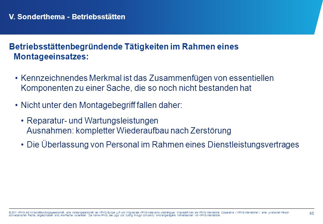 65 © 2011 KPMG AG Wirtschaftsprüfungsgesellschaft, eine Konzerngesellschaft der KPMG Europe LLP und Mitglied des KPMG-Netzwerks unabhängiger Mitglieds