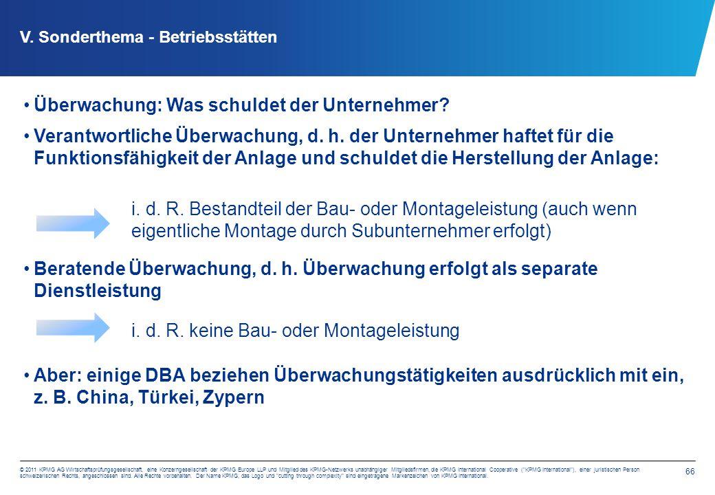 66 © 2011 KPMG AG Wirtschaftsprüfungsgesellschaft, eine Konzerngesellschaft der KPMG Europe LLP und Mitglied des KPMG-Netzwerks unabhängiger Mitgliedsfirmen, die KPMG International Cooperative ( KPMG International ), einer juristischen Person schweizerischen Rechts, angeschlossen sind.