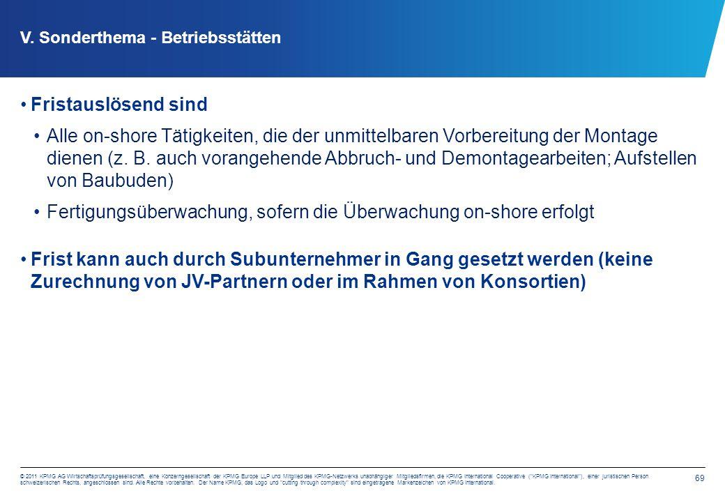 69 © 2011 KPMG AG Wirtschaftsprüfungsgesellschaft, eine Konzerngesellschaft der KPMG Europe LLP und Mitglied des KPMG-Netzwerks unabhängiger Mitglieds