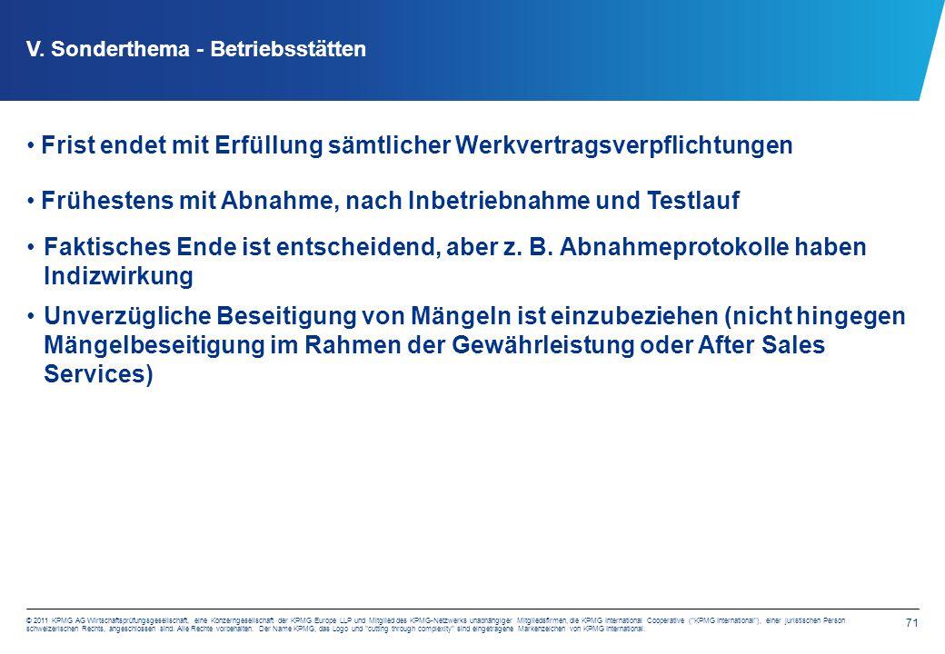 71 © 2011 KPMG AG Wirtschaftsprüfungsgesellschaft, eine Konzerngesellschaft der KPMG Europe LLP und Mitglied des KPMG-Netzwerks unabhängiger Mitgliedsfirmen, die KPMG International Cooperative ( KPMG International ), einer juristischen Person schweizerischen Rechts, angeschlossen sind.