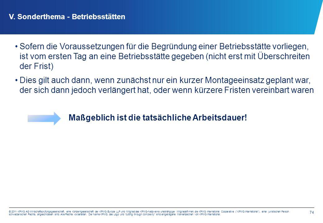 74 © 2011 KPMG AG Wirtschaftsprüfungsgesellschaft, eine Konzerngesellschaft der KPMG Europe LLP und Mitglied des KPMG-Netzwerks unabhängiger Mitglieds