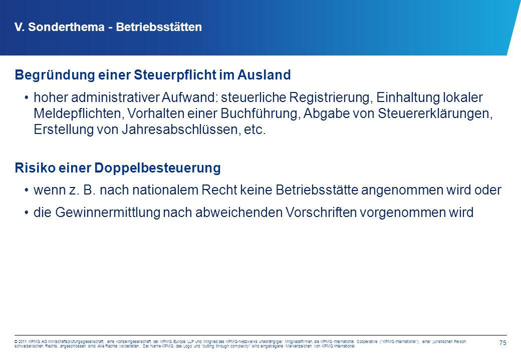 75 © 2011 KPMG AG Wirtschaftsprüfungsgesellschaft, eine Konzerngesellschaft der KPMG Europe LLP und Mitglied des KPMG-Netzwerks unabhängiger Mitgliedsfirmen, die KPMG International Cooperative ( KPMG International ), einer juristischen Person schweizerischen Rechts, angeschlossen sind.