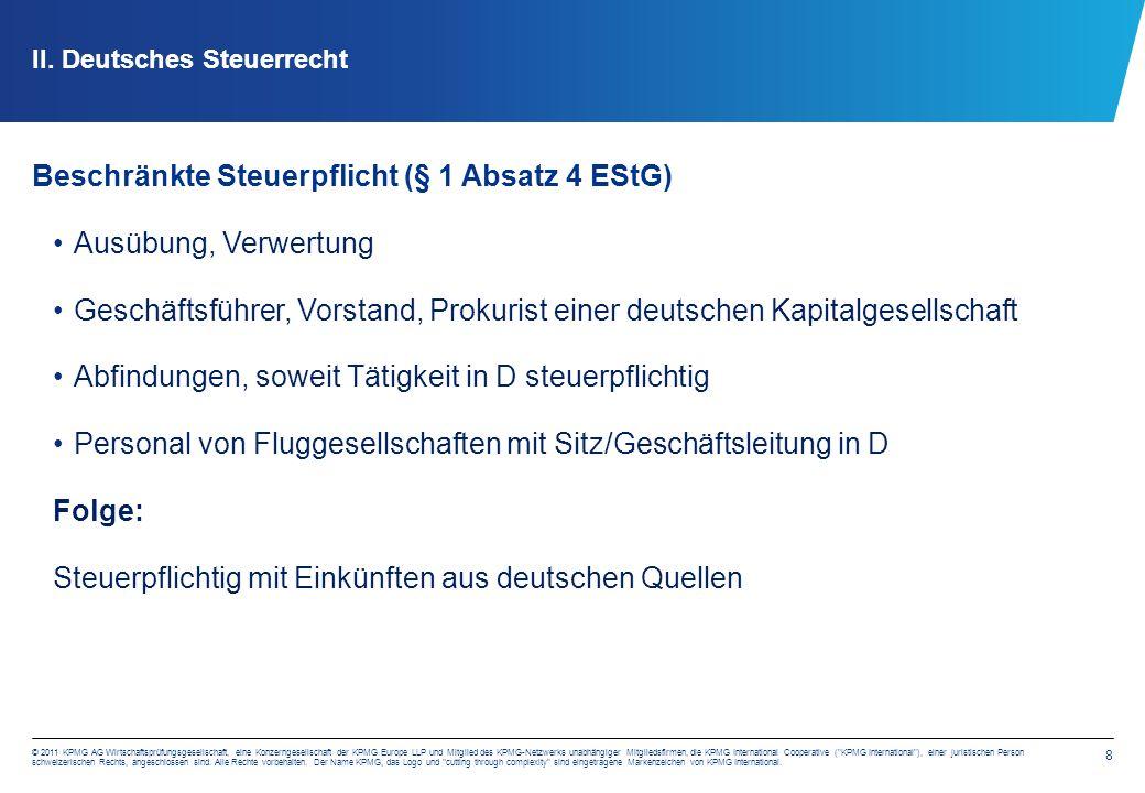 8 © 2011 KPMG AG Wirtschaftsprüfungsgesellschaft, eine Konzerngesellschaft der KPMG Europe LLP und Mitglied des KPMG-Netzwerks unabhängiger Mitgliedsfirmen, die KPMG International Cooperative ( KPMG International ), einer juristischen Person schweizerischen Rechts, angeschlossen sind.