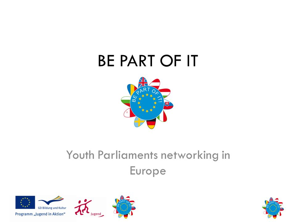 BE PART OF IT Youth Parliaments networking in Europe
