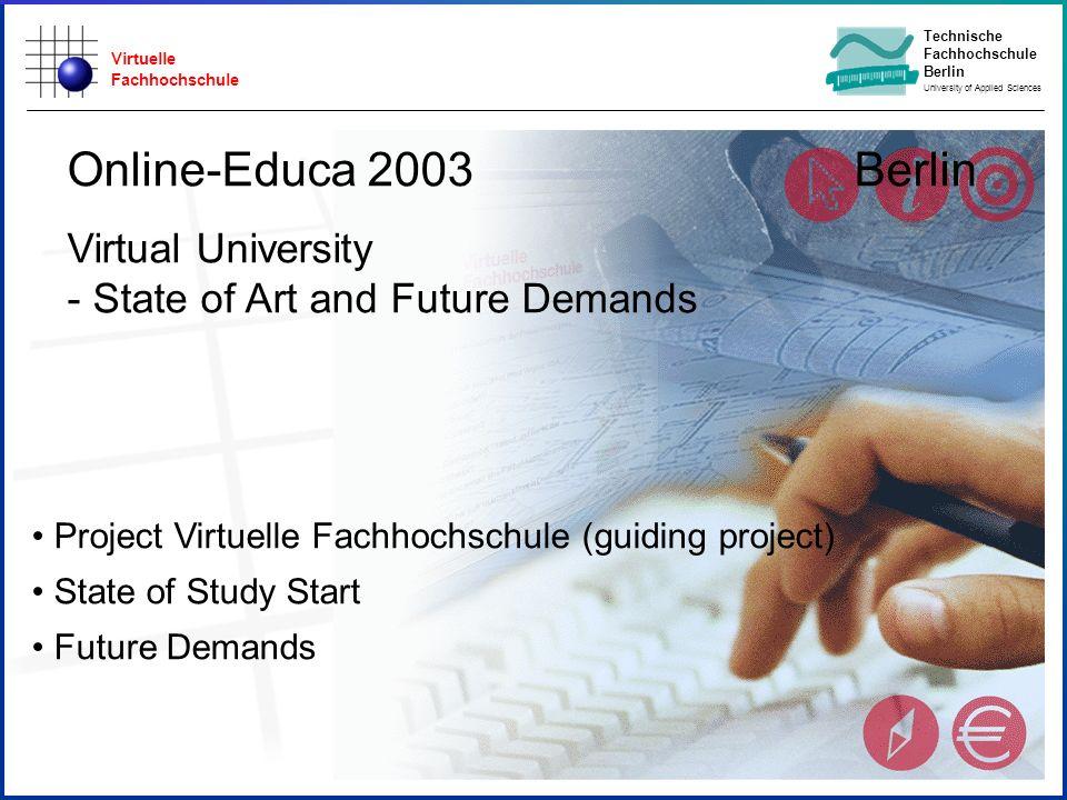 Virtuelle Fachhochschule Technische Fachhochschule Berlin University of Applied Sciences Project Virtuelle Fachhochschule (guiding project) State of S
