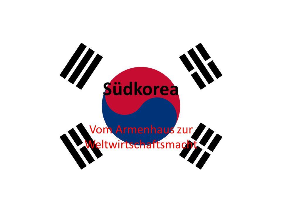 Südkorea Vom Armenhaus zur Weltwirtschaftsmacht